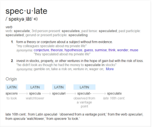 "definition and etymology of ""speculate"""